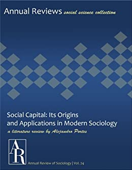 social capital its origins and applications in modern sociology