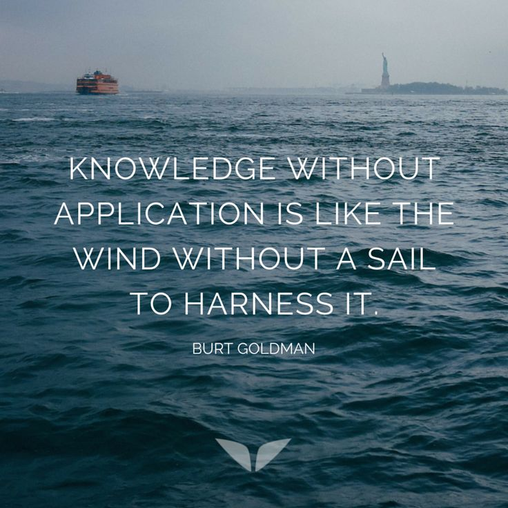 knowledge without application is meaningless