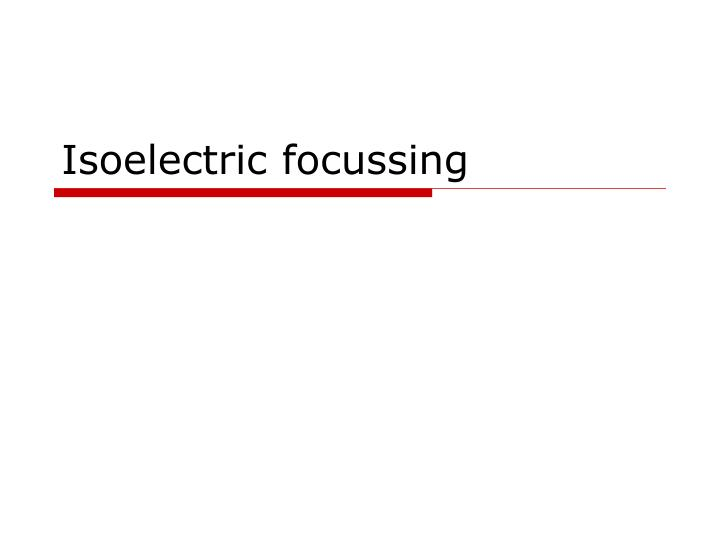 isoelectric focussing and its applications